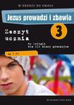 JEZUS PROWADZI I ZBAWIA - zeszyt ucznia do religii dla III klasy w sklepie internetowym Księgarnia Dobrego Pasterza