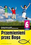 PRZEMIENIENI PRZEZ BOGA - Podręcznik kl. 6 SP (nowa podstawa programowa) w sklepie internetowym Księgarnia Dobrego Pasterza