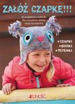 Załóż czapkę!!! 35 projektów z włóczki dla wszystkich, ... w sklepie internetowym Księgarnia Dobrego Pasterza