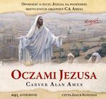 Oczami Jezusa - audiobook Carver Alan Ames w sklepie internetowym Księgarnia Dobrego Pasterza