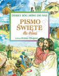 PISMO ŚWIĘTE DLA DZIECI Dobry Bóg mówi do nas - ks. bp Antoni Długosz w sklepie internetowym Księgarnia Dobrego Pasterza