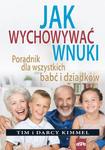 JAK WYCHOWYWAĆ WNUKI. Poradnik dla wszystkich babć i dziadków w sklepie internetowym Księgarnia Dobrego Pasterza