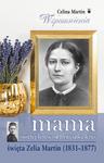 Mama świętej Teresy od Dzieciątka Jezus Zelia Martin (1831-1877) w sklepie internetowym Księgarnia Dobrego Pasterza