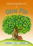 """""""Opowiadanie o Ojcu Pio"""" - książka dla dzieci malowanki wycinanki gry w sklepie internetowym Księgarnia Dobrego Pasterza"""