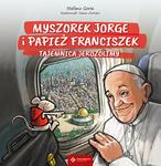Myszorek Jorge i papież Franciszek. Tajemnica Jerozolimy w sklepie internetowym Księgarnia Dobrego Pasterza