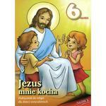 Jezus mnie kocha Podręcznik do religii dla sześciolatków w sklepie internetowym Księgarnia Dobrego Pasterza