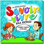 Savoir-vivre dla dzieci. Poradnik o dobrym wychowaniu w sklepie internetowym Księgarnia Dobrego Pasterza