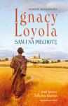Ignacy Loyola. Sam i na piechotę (Powieść biograficzna) w sklepie internetowym Księgarnia Dobrego Pasterza