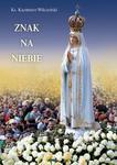 Znak na niebie - opowiadanie o objawieniach Matki Bożej w Fatimie w sklepie internetowym Księgarnia Dobrego Pasterza