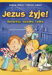 Jezus żyje! Opowieści dziadka Tadka w sklepie internetowym Księgarnia Dobrego Pasterza