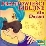 Przypowieści Biblijne dla Dzieci - CD w sklepie internetowym Księgarnia Dobrego Pasterza