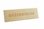 Rezerwacja - drewniane stojaki na stoliki 180x55mm - grawerowane laserem - REZ009 w sklepie internetowym Grawernia.pl
