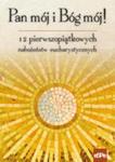 Pan Mój I Bóg Mój! 12 Pierwszopiątkowych Nabożeństw Eucharystycznych w sklepie internetowym Gigant.pl