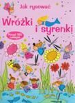 Jak Rysować Wróżki I Syrenki w sklepie internetowym Gigant.pl
