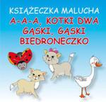 Książeczka Malucha A-a-a, Kotki Dwa Gąski, Gąski Biedroneczko w sklepie internetowym Gigant.pl