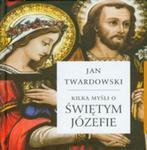 Kilka Myśli O Świętym Józefie w sklepie internetowym Gigant.pl
