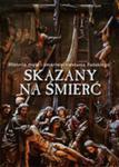 Skazany Na Śmierć Historia Męki I Zmartwychwstania Pańskiego w sklepie internetowym Gigant.pl