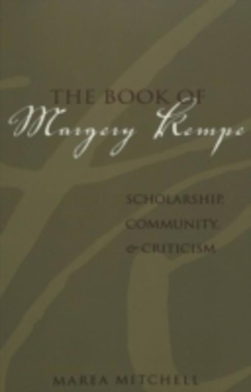 essays on the book of margery kempe See my early essay, margery kempe: social critic, journal of medieval and renaissance studies 22 (1992), 159-84, which was incorporated into 7 for full accounts of these hands and transcriptions of the annotations, see meech, the book of margery kempe, introduction, pp xxxv-xlv, as well as the.