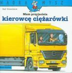 Mam Przyjaciela Kierowcę Ciężarówki. Mądra Mysz w sklepie internetowym Gigant.pl