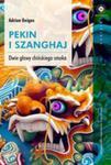 Pekin I Szanghaj. Dwie Głowy Chińskiego Smoka w sklepie internetowym Gigant.pl