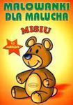 Malowanki Dla Malucha. Misiu w sklepie internetowym Gigant.pl
