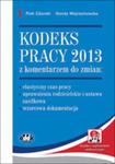 Kodeks Pracy 2013 Z Komentarzem Do Zmian w sklepie internetowym Gigant.pl