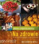 Na Zdrowie. 15 Przepisów Na Dobry Początek. Moc Dobrych Myśli w sklepie internetowym Gigant.pl