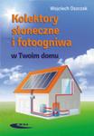 Kolektory Słoneczne I Fotoogniwa W Twoim Domu w sklepie internetowym Gigant.pl