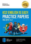 Ks2 English Is Easy: Practice Papers - Full Sets Of Ks2 English Sample Papers And The Full Marking Criteria - Achieve 100% w sklepie internetowym Gigant.pl