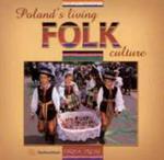 Poland's Living Folk Culture Polski Folklor Żywy(wersja Angielska) w sklepie internetowym Gigant.pl