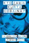 Kto Zabił Kurta Cobaina? w sklepie internetowym Gigant.pl