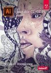Adobe Illustrator Cc/cc Pl Oficjalny Podręcznik w sklepie internetowym Gigant.pl