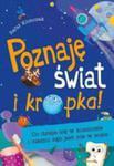 Co Dzieje Się W Kosmosie I Czemu Ząb Jest Nie W Sosie Poznaję Świat I Kropka w sklepie internetowym Gigant.pl