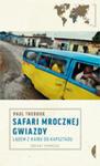 Safari Mrocznej Gwiazdy. Lądem Z Kairu Do Kapsztadu w sklepie internetowym Gigant.pl
