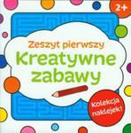 Kreatywne Zabawy Zeszyt Pierwszy w sklepie internetowym Gigant.pl