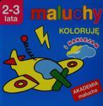 Maluchy. Koloruję I Naklejam. Akademia Malucha 2-3 Lata w sklepie internetowym Gigant.pl