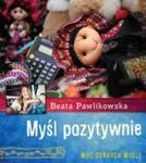 Myśl Pozytywnie. Moc Dobrych Myśli w sklepie internetowym Gigant.pl