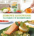 Zdrowe Gotowanie W Kombiwarze I W Parowarze w sklepie internetowym Gigant.pl