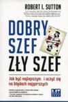 Dobry Szef Zły Szef Jak Być Najlepszym I Uczyć Się Od Najgorszych w sklepie internetowym Gigant.pl