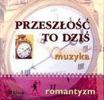 Przeszłość To Dziś 2 Płyta Cd Romantyzm w sklepie internetowym Gigant.pl