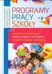 Programy Pracy Szkoły. Program Wychowawczy. Szkolny Program Profilaktyki. Program Edukacji Regionalnej w sklepie internetowym Gigant.pl