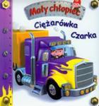 Ciężarówka Czarka. Mały Chłopiec w sklepie internetowym Gigant.pl
