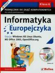 Informatyka Europejczyka 6 Podręcznik Z Płytą Cd Edycja Windows Xp Linux Ubuntu Ms Office 2003 Openoffice. Org w sklepie internetowym Gigant.pl