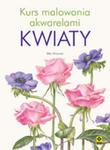 Kwiaty. Kurs Malowania Akwarelami w sklepie internetowym Gigant.pl