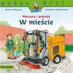 Maszyny I Pojazdy. W Mieście. Mądra Mysz w sklepie internetowym Gigant.pl