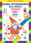 Kurs Rysowania Dla Dzieci Postacie w sklepie internetowym Gigant.pl