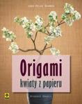 Orgiami. Kwiaty Z Papieru. Wyd. II w sklepie internetowym Gigant.pl