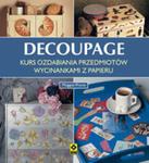 Decoupage Kurs Ozdabiania Przedmiotów Wycinankami Z Papieru w sklepie internetowym Gigant.pl