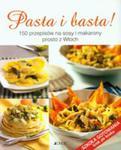 Pasta I Basta! 150 Przepisów Na Sosy I Makarony Prosto Z Włoch w sklepie internetowym Gigant.pl