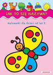 Jak To Się Nazywa Malowanki Dla Dzieci Od Lat 2 w sklepie internetowym Gigant.pl
